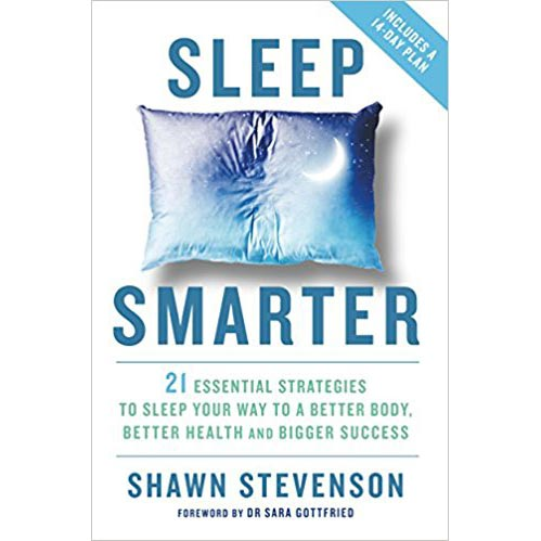 """Featured image for """"Sleep Smarter: 21 Essential Strategies to Sleep Your Way to a Better Body, Better Health, and Bigger Success"""""""